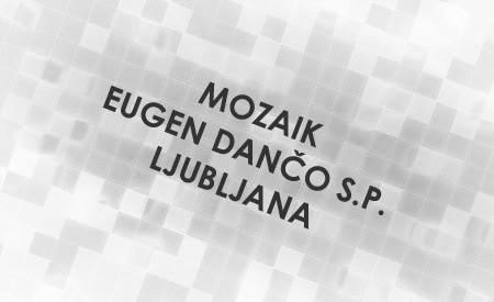 MOZAIK, EUGEN DANČO S.P., LJUBLJANA