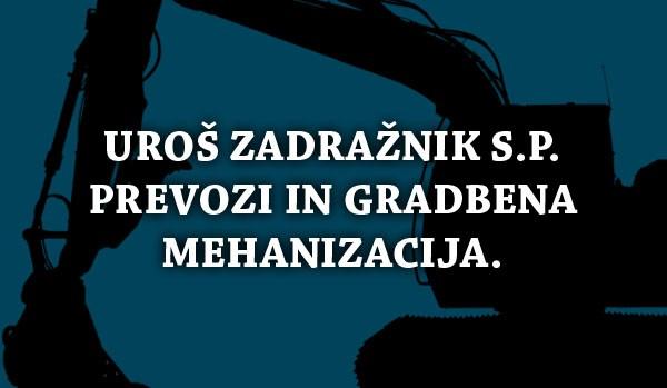 UROŠ ZADRAŽNIK S.P. PREVOZI IN GRADBENA MEHANIZACIJA., KRANJ
